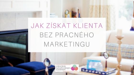 Jak získat klienta bez marketingu