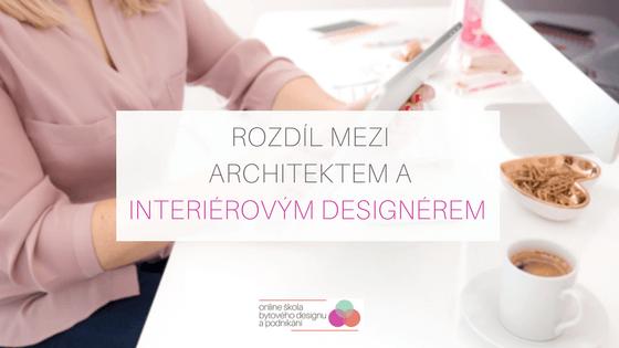 Rozdil mezi architektem a interierovym designerem