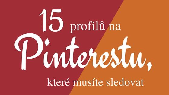 15 pinterestových profilů, které musíte sledovat