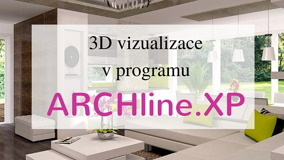 3D vizualizace: program ARCHline.XP