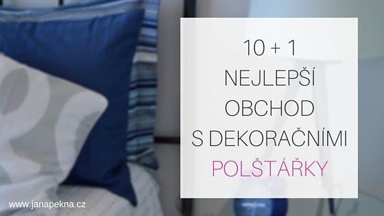 10 + 1 nejlepší obchod s dekoračními polštářky