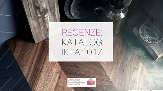 katalog ikea 2017 online kola bytov ho designu a podnik n s janou p knou. Black Bedroom Furniture Sets. Home Design Ideas