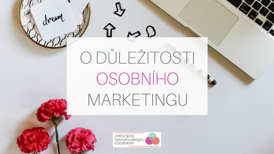 O důležitosti osobního marketingu + SOUTĚŽ O VSTUPENKY NA MENTORING