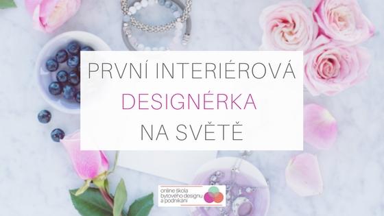 První interiérová designérka na světě