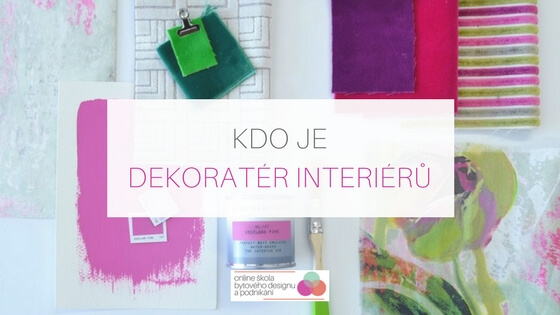 Kdo je dekoratér interiérů