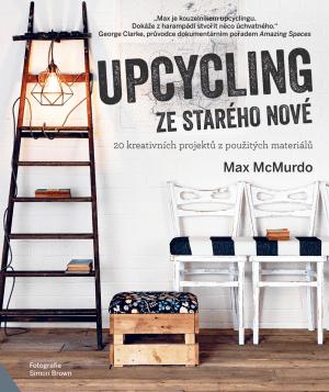 Upcycling - ze starého nové