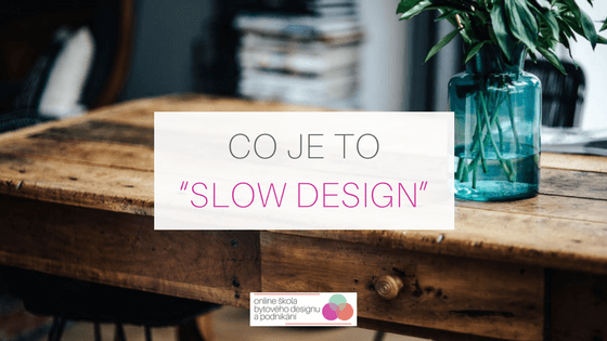"Co je to ""slow design"""
