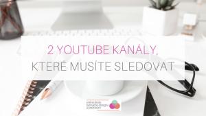 2 youtube kanály, které musíte sledovat