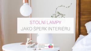 Stolní lampy jako šperk interiéru