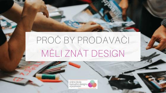 Proč by prodavači měli znát design