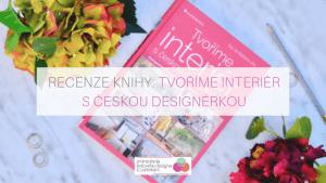 Recenze knihy Tvoříme interiér s českou designérkou