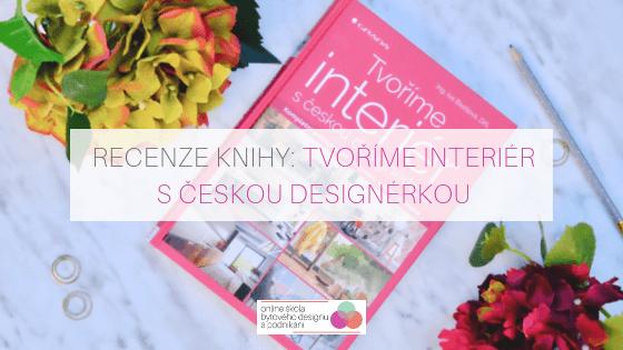 Recenze knihy: Tvoříme interiér s českou designérkou