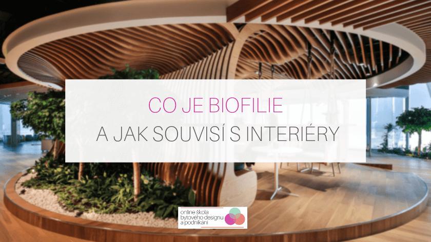 Co je biofilie a jak souvisí s interiéry