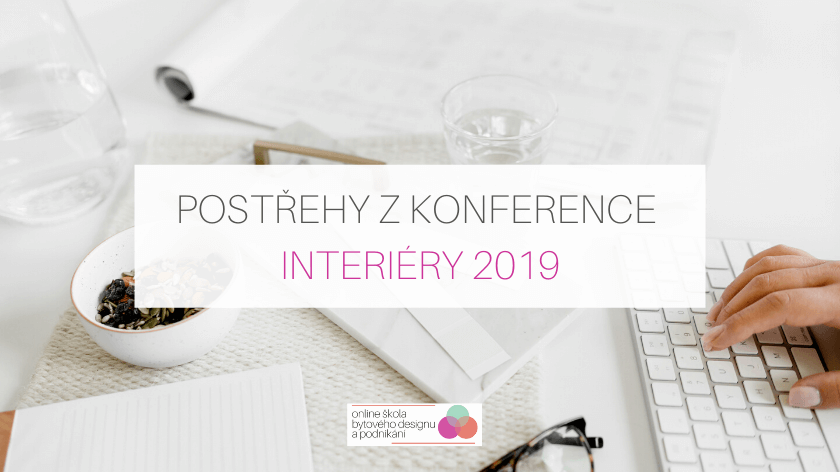 Postřehy z konference Interiéry 2019