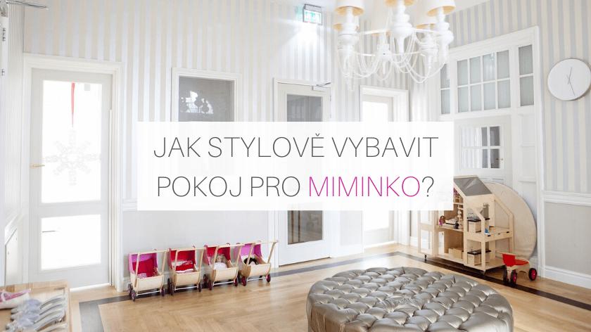 Jak stylově vybavit pokoj pro miminko?
