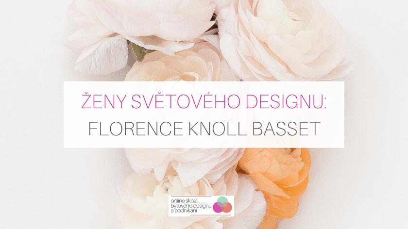 Ženy světového designu: Florence Knoll Basset