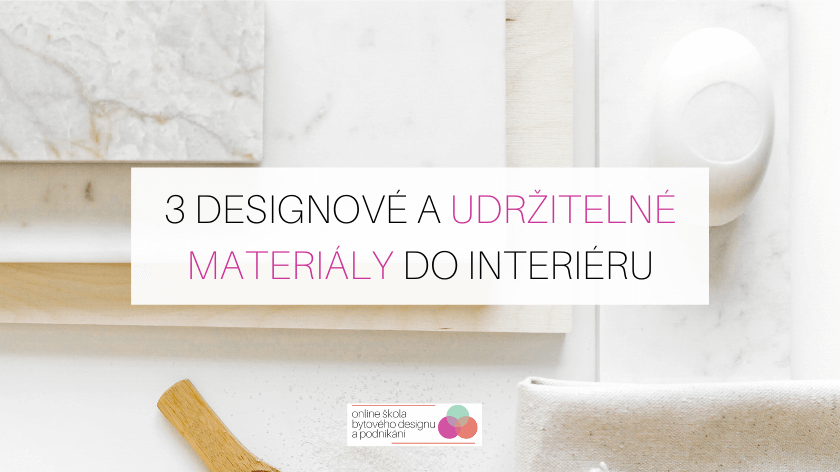 3 designové udržitelné materiály