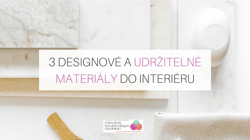 3 udržitelné a designové materiály do interiéru