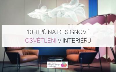 10 tipů na designové osvětlení v interiéru