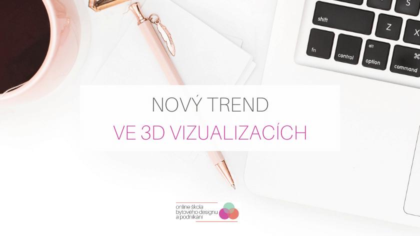 Nový trend ve 3D vizualizacích