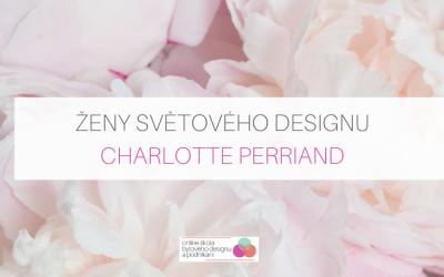 Ženy světového designu: Charlotte Perriand