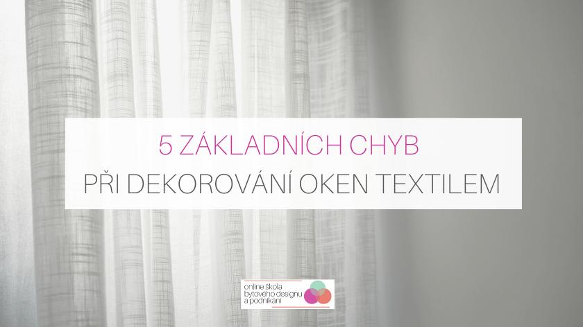 5 základních chyb při dekorování oken textilem