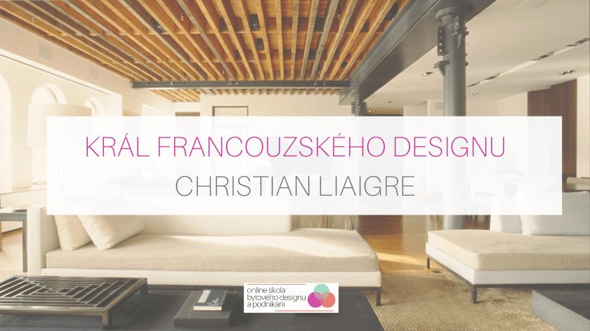 Král francouzského designu: Christian Liaigre