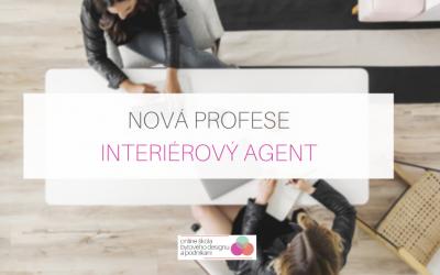 Nová profese: Interiérový agent