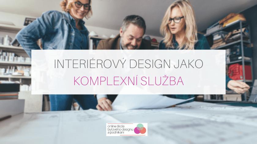 Interiérový design jako komplexní služba
