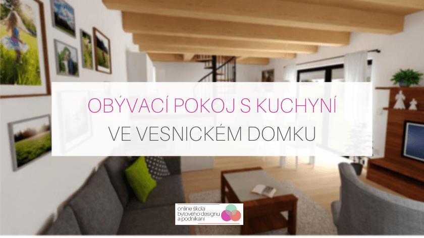 Návrh obývacího pokoje s kuchyní ve vesnickém domku