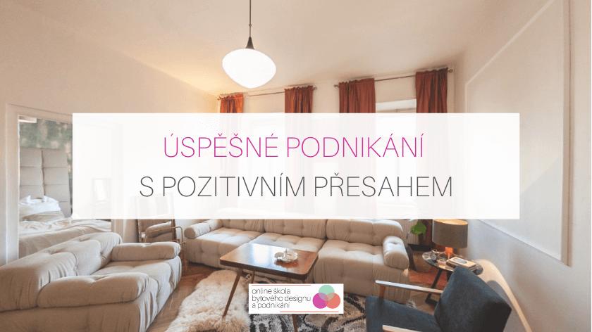 Úspěšné podnikání v interiérech s pozitivním přesahem